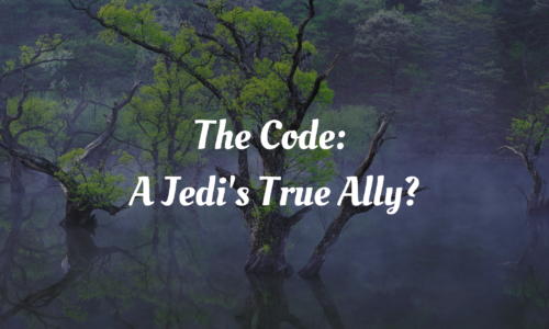 Protected: The Code: A Jedi's True Ally?