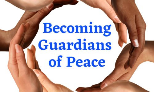 Protected: Becoming Guardians of Peace