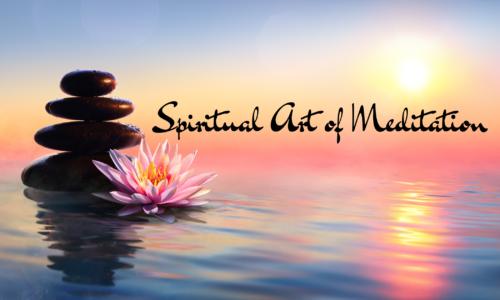 Spiritual Art of Meditation